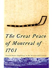 The Great Peace of Montreal of 1701: French-Native Diplomacy in the Seventeenth Century