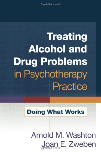 Treating Alcohol and Drug Problems in Psychotherapy Practice: Doing What Works by Brand: The Guilford Press