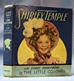 Shirley Temple and Lionel Barrymore starring in The Little Colonel (Little big book)