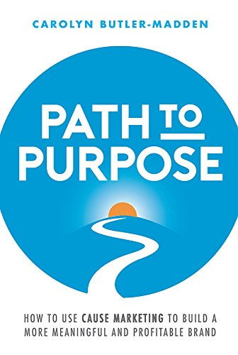 Amazon path to purpose how to use cause marketing to build a path to purpose how to use cause marketing to build a more meaningful and profitable fandeluxe Choice Image
