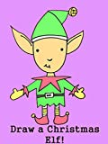 How to Draw a Cute Christmas Elf Step-By-Step