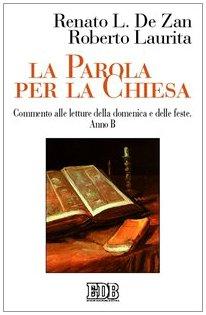 Renato De Zan.La Parola Per La Chiesa Commento Alle Letture Della