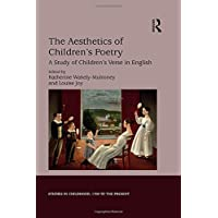 The Aesthetics of Children's Poetry: A Study of Children's Verse in English (Studies in Childhood, 1700 to the Present)