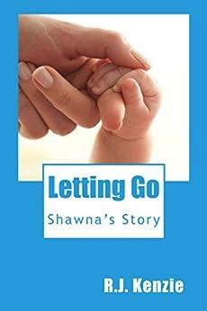 Amazon.com: LETTING GO: Shawna's Story eBook: R.J. Kenzie: Kindle
