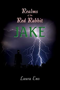Realms of the Red Rabbit-Jake (Realms of the Red Rabbit series, Book 2) by [Laura Eno]