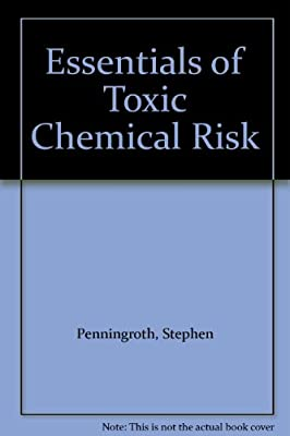 Essentials of Toxic Chemical Risk: Science and Society