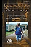 img - for Educating Children Without Housing: A Primer on Legal Requirements and Implementation Strategies for Educators, Advocates and Policymakers book / textbook / text book