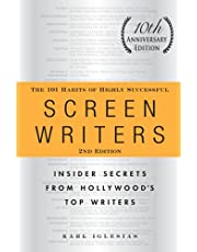 The 101 Habits of Highly Successful Screenwriters, 10th Anniversary Edition: Insider Secrets from Hollywood's Top Writers