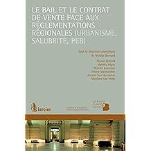 Le bail et le contrat de vente face aux réglementations régionales (urbanisme, salubrité, PEB) (Collection de la Conférence du Jeune Barreau de Bruxelles) (French Edition)