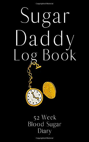 Sugar Daddy: Small Diabetes Log Book - Blood Glucose Log Book -Daily Record Diary for Tracking Glucose Blood Sugar Levels – 52 Weeks