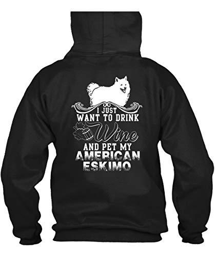 CLTEE Pet My American Eskimo Hoodies, I Just Want to Drink Wine T Shirt-Hoodie (M, -