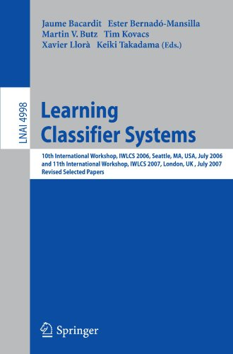 Learning Classifier Systems: 10th International Workshop, IWLCS 2006, Seattle, MA, USA, July 8, 2006, and 11th Internati