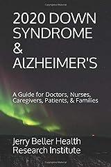 Down Syndrome & Alzheimer's: A Guide for Doctors, Nurses, Caregivers, Patients, & Families (Dementia Types, Symptoms, Stages, & Risk Factors) Paperback