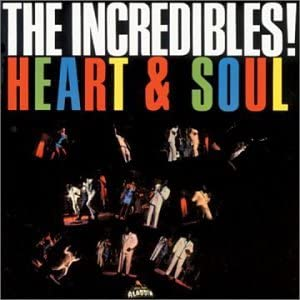 Heart & Soul The Incredibles!