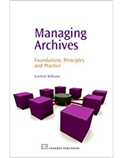 Managing Archives: Foundations, Principles and Practice