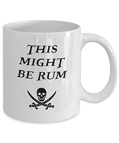 This Might Be Rum Mug - Funny Pirate Gifts - Cool Looking...