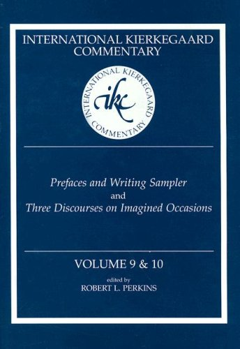 Prefaces and Writing Sampler/Three Discourses on Imagined Occasions (International Kierkegaard Commentary)