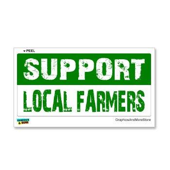 Support local farmers window bumper sticker