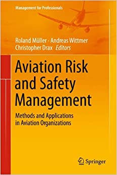 Book Aviation Risk and Safety Management: Methods and Applications in Aviation Organizations (Management for Professionals)