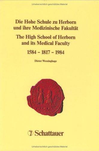 Die Hohe Schule zu Herborn und ihre Medizinische Fakultät, 1584-1817-1984 =: The high school of Herborn and its medical faculty, 1584-1817-1984 (German Edition)