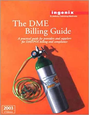 The Dme Billing Guide, 2003: Durable Medical Equipment