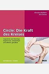Circle: Die Kraft des Kreises: Gespräche und Meetings inspirierend, schöpferisch und effektiv gestalten Hardcover