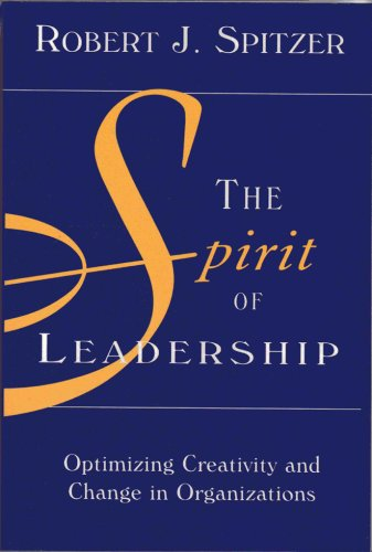 Download The Spirit of Leadership: Optimizing Creativity & Change in Organizations PDF