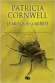 La mosca de la muerte (Doctora Kay Scarpetta 12): Amazon