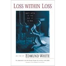 Loss within Loss: Artists in the Age of AIDS