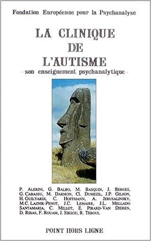 Téléchargement de livre en ligne gratuit LA CLINIQUE DE L'AUTISME. Son enseignement psychanalytique, acte de la fondation européenne pour la psychanalyse PDF MOBI 2904821457