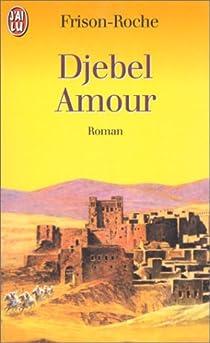 Djebel Amour par Frison-Roche