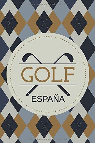 GOLF ESPAÑA: Bloc de notas y diario para golfistas con plantillas para el seguimiento del rendimiento, puntajes, registro de estadísticas y fechas de eventos: Amazon.es: LibroDeGolf: Libros