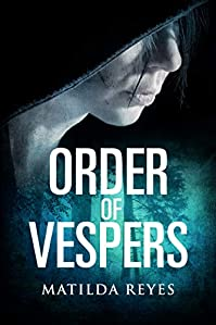 Order Of Vespers by Matilda Reyes ebook deal