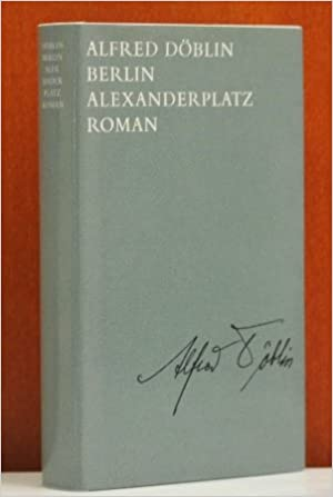 Berlin Alexanderplatz Die Geschichte Vom Franz Biberkopf Amazon De Doblin Alfred Bucher
