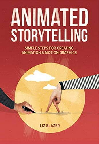 Animated Storytelling: Simple Steps For Creating
