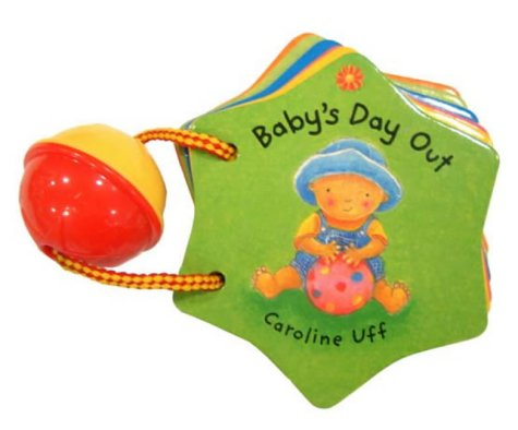 Shake, Rattle and Roll: Baby's Day Out (Shake, rattle & roll)