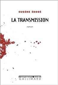 La Transmission par Eugène Ebodé