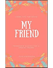 Thank you for being My Friend: Friendship Quotes for a Special Friend