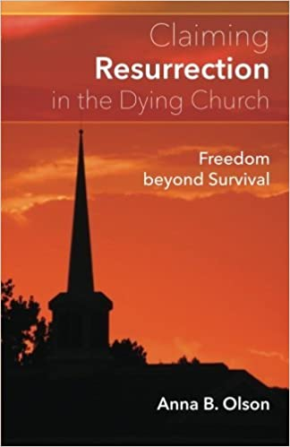 Book Claiming Resurrection in the Dying Church by Anna Olson (2016-03-18)