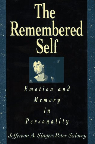 The Remembered Self: Emotion and Memory in Personality by Free Press