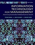 img - for Information Technology for Management: Advancing Sustainable, Profitable Business Growth by Turban, Efraim, Volonino, Linda, Wood, Gregory R. [Wiley, 2013] ( Hardcover ) 9th edition [Hardcover] book / textbook / text book
