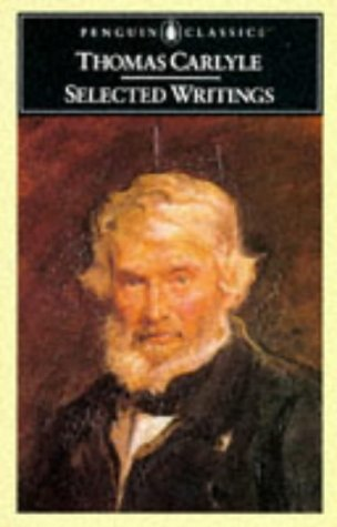 Carlyle: Selected Writings (Penguin Classics) - Carlyle Collection