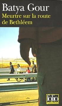 Meurtre sur la route de Bethléem par Gour