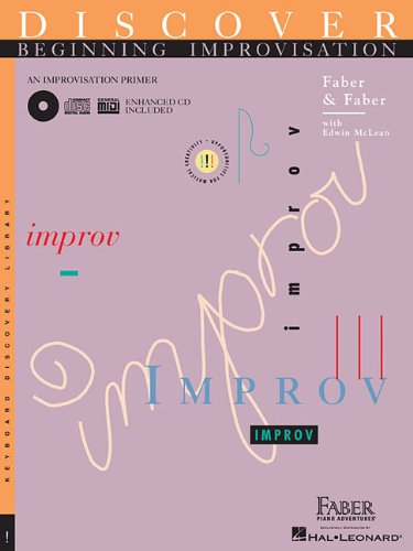 Discover Beginning Improvisation: An Improvisation Primer (Faber Piano Adventures Level 2b)