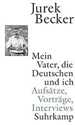 Mein Vater, die Deutschen und ich: Aufsätze, Vorträge, Interviews