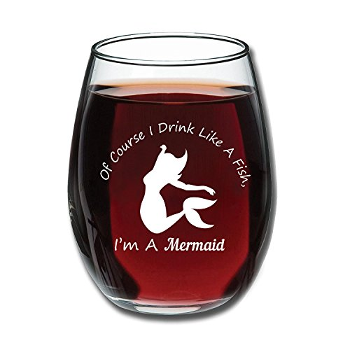 Of Course I Drink Like A Fish I'm A Mermaid Wine Glass - Funny Stemless 15oz Wine Glass - Birthday Mermaid Themed Gift Idea For Women and -