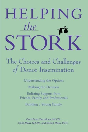 Helping the Stork: The Choices and Challenges of Donor Insemination