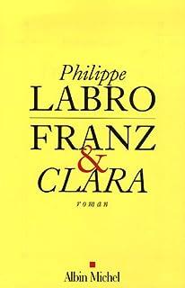 Franz et Clara : roman, Labro, Philippe