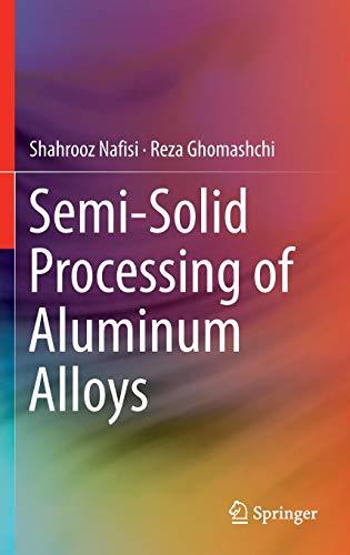 Semi-Solid Processing of Aluminum Alloys