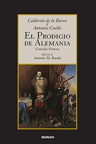 El prodigio de Alemania (Spanish Edition)